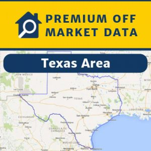 Premium Off Market Data — Texas Area