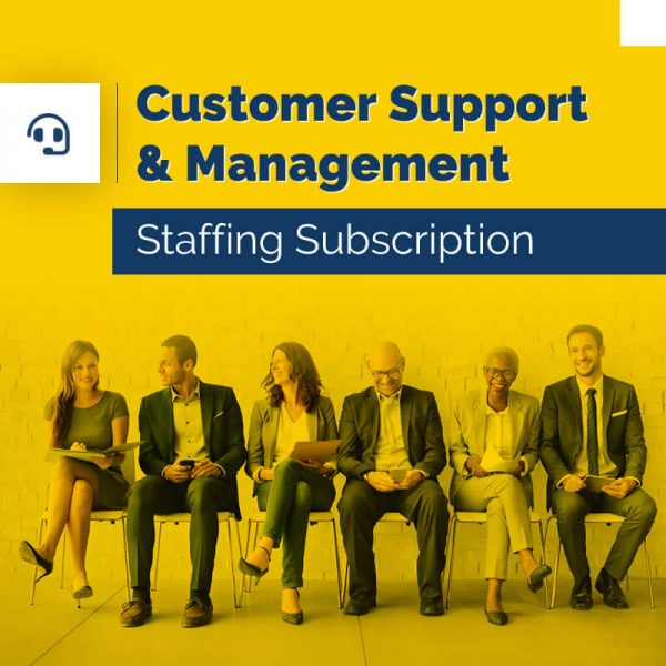 Customer Support & Management – Staffing Subscription