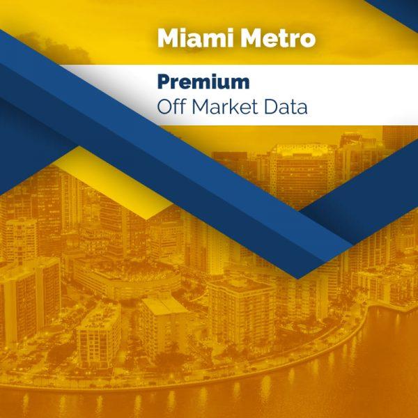 Miami Metro - Premium Off Market Data
