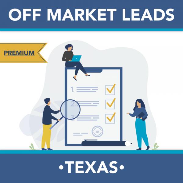 Texas - Premium Off Market Leads