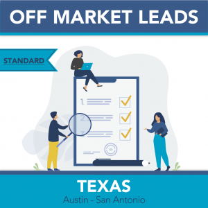 Austin & San Antonio Metro - Off Market Leads