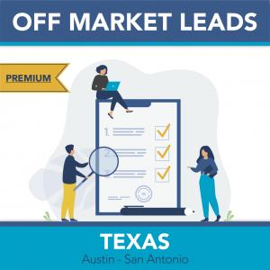 Austin & San Antonio Metro - Premium Off Market Leads