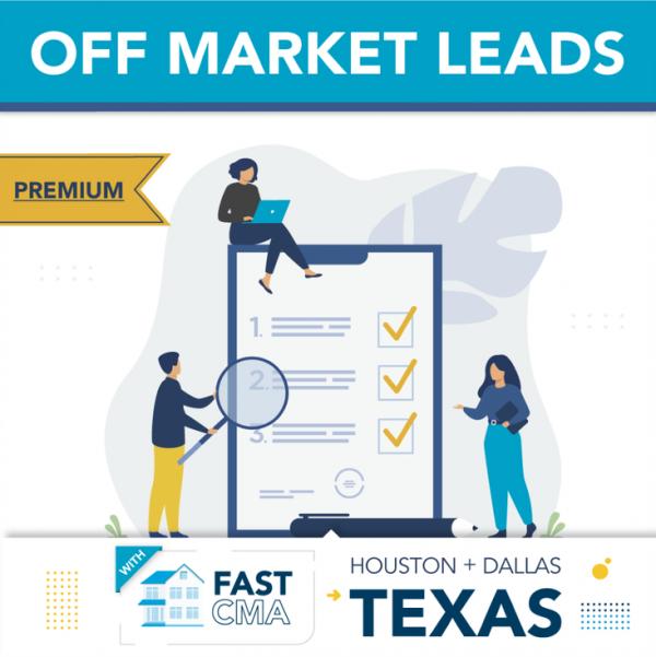 Dallas-Fort Worth & Houston Metros – Fast CMA + Texas – Premium Off Market Leads Combo